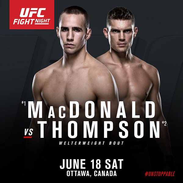 UFC Ottawa:  MacDonald vs Thompson