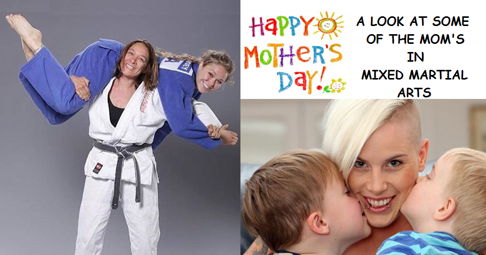 Mother's Day - A look at some of the Mom's in Mixed Martial Arts